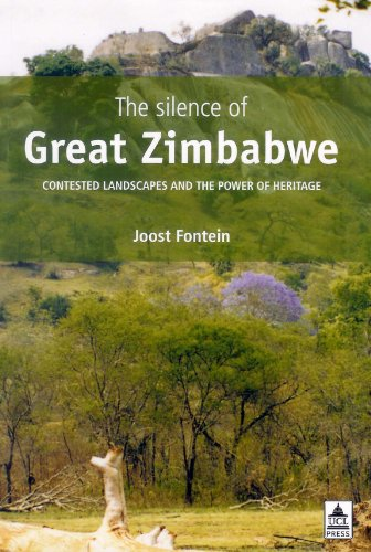 The Silence of Great Zimbabwe: Contested Landscapes and the Power of Heritage (UCL Institute of Archaeology Publications)