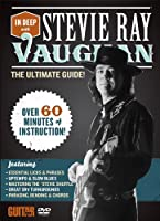 In Deep With Stevie Ray Vaughan: The Ultimate Guide! [DVD]