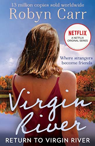 Return To Virgin River: The brand new heartwarming romance for 2020 set in the popular town of Virgin River, as seen on Netflix: Book 19 (A Virgin River Novel)