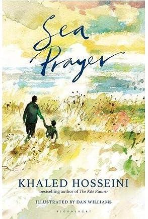 卡勒德·胡赛尼新作:海的祈祷 英文原版 Sea Prayer [精装] [Jan 01, 2018] Khaled Hosseini [精装] [Jan 01, 2018] Khaled Hosseini [平装] Khaled Hosseini