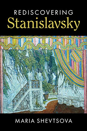 Rediscovering Stanislavsky (Cambridge Introductions to Literature (Hardcover)) by [Maria Shevtsova]