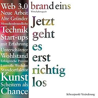 Generation Gründer (brand eins: Veränderung)                   Autor:                                                                                                                                 Harald Willenbrock                               Sprecher:                                                                                                                                 Anna Doubek,                                                                                        Gerhart Hinze                      Spieldauer: 28 Min.     3 Bewertungen     Gesamt 3,0