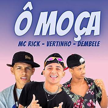 Ô Moça (feat. MC Rick) (Brega Funk)