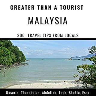 Greater Than a Tourist: Malaysia: 300 Travel Tips from Locals  cover art