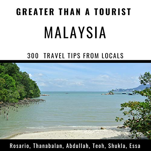 Couverture de Greater Than a Tourist: Malaysia: 300 Travel Tips from Locals
