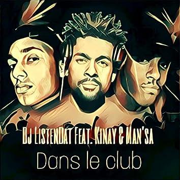 Dans le club (feat. Kinay & Man'sa)