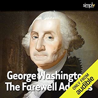 George Washington: Farewell Address                   Written by:                                                                                                                                 George Washington                               Narrated by:                                                                                                                                 Deaver Brown                      Length: 58 mins     Not rated yet     Overall 0.0