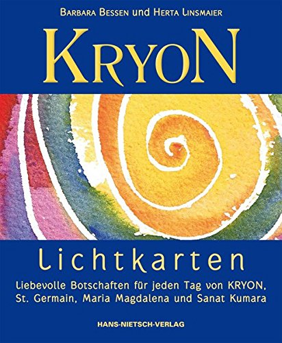 KRYON-Lichtkarten: Liebevolle Botschaften für jeden Tag von KRYON, St. Germain, Maria Magdalena und Sanat Kumara