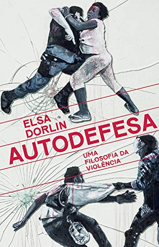 Autodefesa: Uma filosofia da violência (Portuguese Edition)