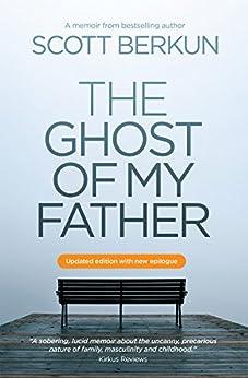 The Ghost of My Father by [Scott Berkun]