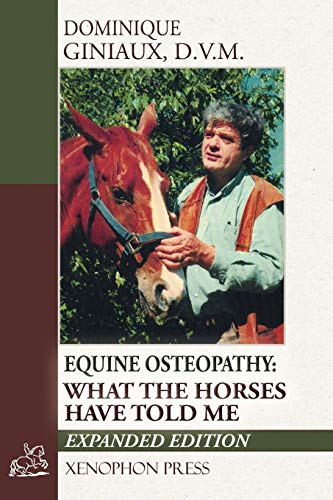 Compare Textbook Prices for Equine Osteopathy: What the Horses Have Told Me  ISBN 8601410611514 by Giniaux, Dominique,Williams, Richard,Racinet, Jean-Claude