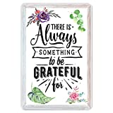 Metal Tin Signs-There is Always Something to Be Grateful for-Restaurant Bar Hotel Restaurant Cafe House Bedroom Bathroom Garage Decoration.8x12Inch