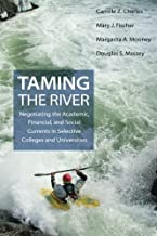 Taming the River: Negotiating the Academic, Financial, and Social Currents in Selective Colleges and Universities (The William G. Bowen Series)