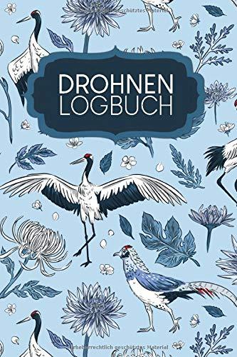 Drohnen Logbuch: Logbuch für Drohnen Flieger zur Dokumentation von Flügen mit Drohnen und Multicoptern   Motiv: Chinesische Vögel