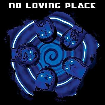 No Loving Place