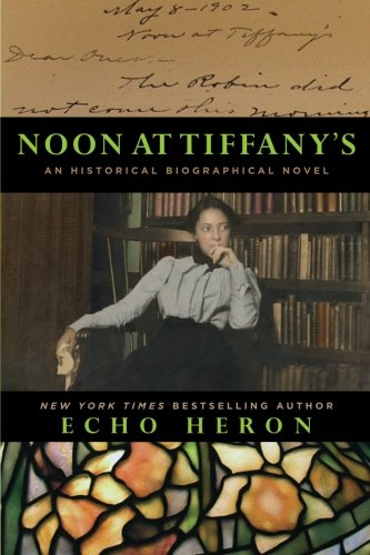 Compare Textbook Prices for Noon at Tiffany's: An Historical, Biographical Novel  ISBN 9781938439476 by Heron, Echo