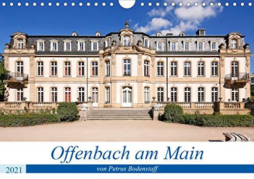 Offenbach am Main von Petrus Bodenstaff (Wandkalender 2021 DIN A4 quer)