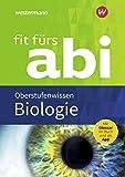 Fit fürs Abi: Biologie Oberstufenwissen: Neubearbeitung / Biologie Oberstufenwissen (Fit fürs Abi: Neubearbeitung)