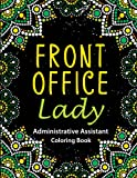 Administrative Assistant Coloring Book: A Humorous Admin Life Coloring Book for Adults to Relax | Administrative Assistant and Secretary Gifts for Women, Men and Retirement.
