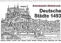 Schedelsche Weltchronik Deutsche Staedte 1493 (Wandkalender 2022 DIN A3 quer): Deutschland im ausgehenden Mittelalter (Monatskalender, 14 Seiten )