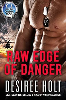Raw Edge of Danger (The Omega Team Series Book 1) by [Desiree Holt]