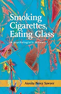 Smoking Cigarettes, Eating Glass (SFWP Literary Awards)