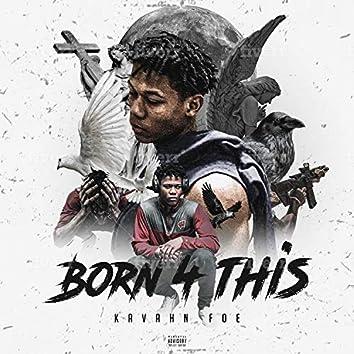 Born 4 This