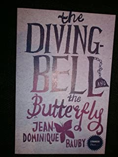 The Diving Bell and the Butterfly by Bauby Jean-Dominique [15 December 2006]