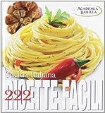cucina italiana. 222 ricette facili. ediz. illustrata