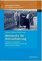 Netzwerke der Entnazifizierung: Kontinuitaeten im deutschen Musikleben am Beispiel von Werner Egk, Hilde und Heinrich Strobel