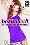 Beautified!: First Time Crossdressing Anthology