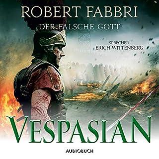 Der falsche Gott     Vespasian 3              Autor:                                                                                                                                 Robert Fabbri                               Sprecher:                                                                                                                                 Erich Wittenberg                      Spieldauer: 16 Std. und 29 Min.     58 Bewertungen     Gesamt 4,7