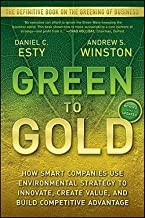 Daniel C. Esty: Green to Gold : How Smart Companies Use Environmental Strategy to Innovate, Create Value, and Build Competitive Advantage (Paperback - Revised Ed.); 2009 Edition