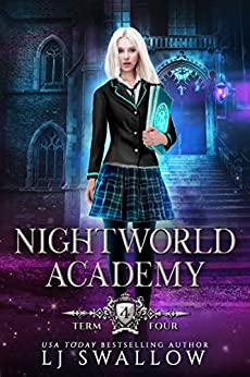 Nightworld Academy: Term Four by [LJ Swallow]