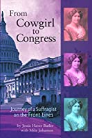 From Cowgirl to Congress: Journey of a Suffragist on the Front Lines