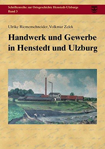 Handwerk und Gewerbe in Henstedt und Ulzburg (Schriftenreihe zur Ortsgeschichte Henstedt-Ulzburgs)
