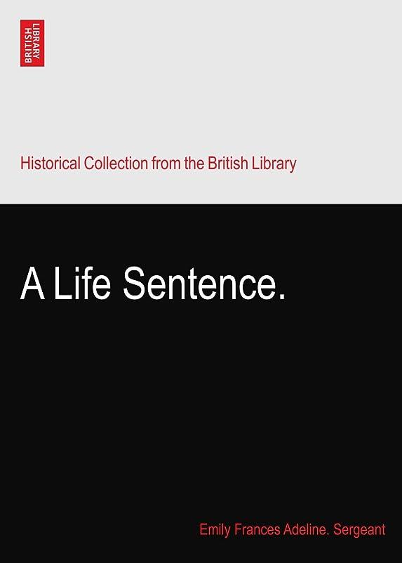 歴史家お手入れ調和A Life Sentence.