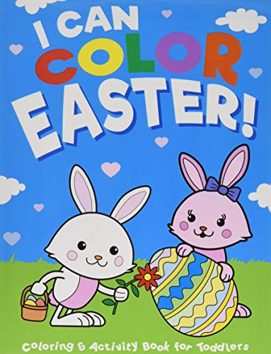 I Can Color Easter!: Coloring & Activity Book for Toddlers & Preschool Kids Ages 1-4: 100 Pages of Adorable Easter Fun for Boys & Girls (Big Dreams Art Supplies Coloring Books)