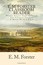 E. M. Forster Classroom Reader: Where Angels Fear to Tread, the Longest Journey, a Room With a View