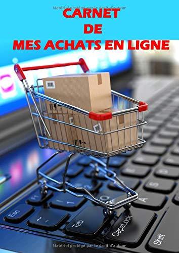 CARNET DE MES ACHATS EN LIGNE: Cahier de suivi de comptes d'achats sur internet