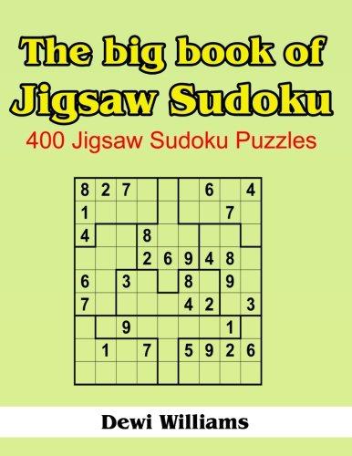 The Big Book of Jigsaw Sudoku: 400 Jigsaw Sudoku Puzzles