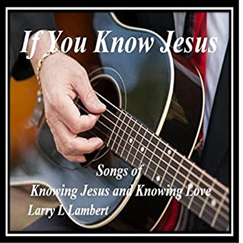 If You Know Jesus