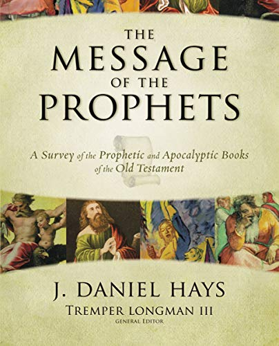 Image of The Message of the Prophets: A Survey of the Prophetic and Apocalyptic Books of the Old Testament