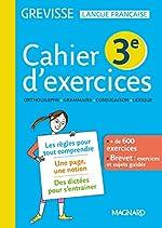 Cahier d'exercices Grevisse 3e de Myriam Dufour
