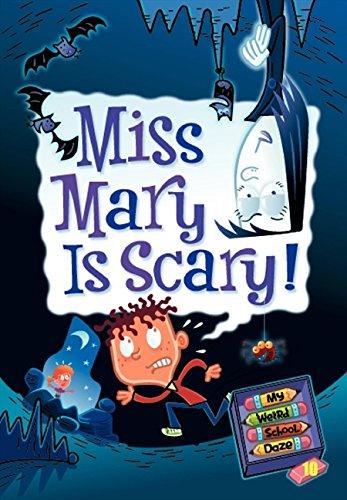 Miss Mary is Scary! (My Weird School Daze, No. 10)