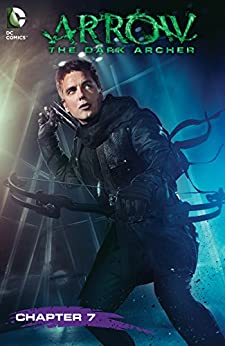 Arrow: Dark Archer (2016-) #7 by [John Barrowman, Carole E. Barrowman, Daniel Sampere]