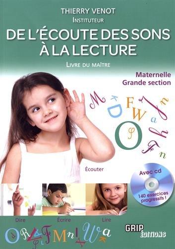 De l'écoute des sons à la lecture Maternelle Grande section: Livre du maître