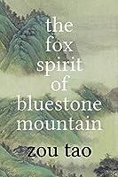 The Fox Spirit of Bluestone Mountain