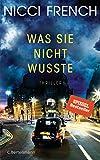 Was sie nicht wusste: Spiegel-Bestseller - Nicci French