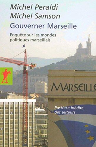 Gouverner Marseille (POCHES ESSAIS t. 233)